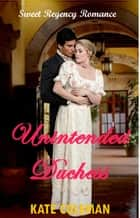 Unintended Duchess ebook by Kate Coleman