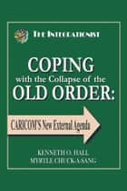 COPING with the Collapse of the OLD ORDER: ebook by KENNETH O. HALL MYRTLE CHUCK-A-SANG