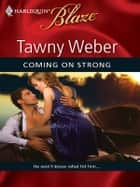 Coming on Strong ebook by Tawny Weber