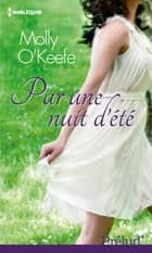 Par une nuit d'été ebook by Molly O'Keefe