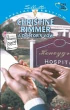 A Doctor's Vow ebook by Christine Rimmer
