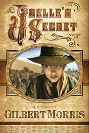 Joelle's Secret ebook by Gilbert Morris