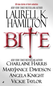 Bite ebook by Laurell K. Hamilton,Charlaine Harris,MaryJanice Davidson,Angela Knight,Vickie Taylor