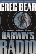 Darwin's Radio - A Novel ebook by Greg Bear