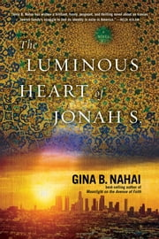 The Luminous Heart of Jonah S. ebook by Gina B. Nahai