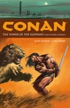 Conan Volume 3: The Tower of the Elephant and Other Stories ebook by Kurt Busiek, Various