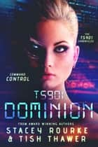 TS901: Dominion - TS901 Chronicles 電子書 by Stacey Rourke, Tish Thawer