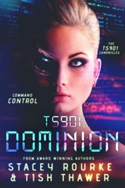 TS901: Dominion - TS901 Chronicles ebook by Stacey Rourke, Tish Thawer