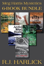 Meg Harris Mysteries 6-Book Bundle - Silver Totem of Shame / Death's Golden Whisper / Red Ice for a Shroud / and 3 more ebook by R.J. Harlick