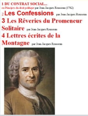 4 ebooks de J.J. ROUSSEAU - PHILOSOPHIE ebook by JEAN JACQUES ROUSSEAU