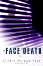 The Face of Death ebook by Cody McFadyen