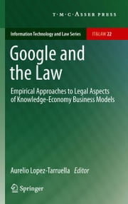 Google and the Law - Empirical Approaches to Legal Aspects of Knowledge-Economy Business Models ebook by Aurelio Lopez-Tarruella
