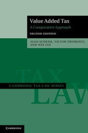 Value Added Tax - A Comparative Approach ebook by Alan Schenk,Victor Thuronyi,Wei Cui
