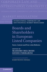 Boards and Shareholders in European Listed Companies - Facts, Context and Post-Crisis Reforms ebook by Massimo Belcredi,Guido Ferrarini