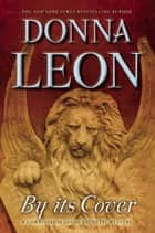 By its Cover - A Commissario Guido Brunetti Mystery ebook door Donna Leon