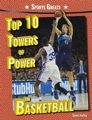 Top 10 Towers of Power in Basketball ebook by Aretha, David