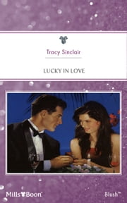 Lucky In Love ebook by Tracy Sinclair