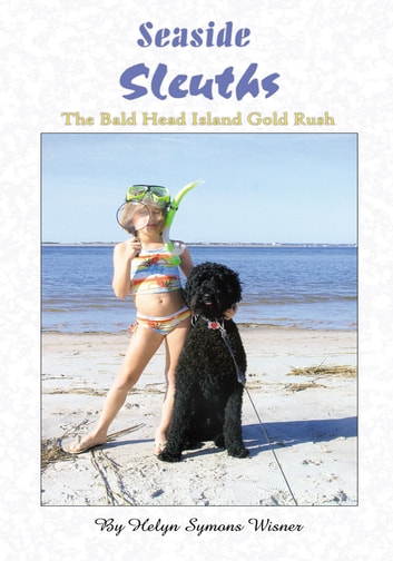 Seaside Sleuths - The Bald Head Island Gold Rush ebook by Helyn Symons Wisner