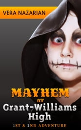 Mayhem at Grant-Williams High ebook by Vera Nazarian