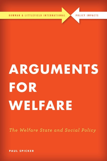 Arguments for Welfare - The Welfare State and Social Policy ebook by Paul Spicker