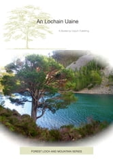 An Lochain Uaine (The Green Loch) - a walk to the famous Green Loch in Ryvoan Pass ebook by John Rosenfield