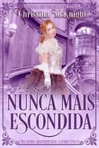 Nunca Mais Escondida - Uma Dama Abandonada, #5 ebook by Christina McKnight