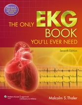 The Only EKG Book You'll Ever Need ebook by Malcolm S. Thaler