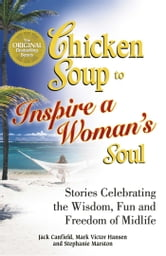 A Taste of Chicken Soup to Inspire a Woman's Soul ebook by Jack Canfield,Mark Victor Hansen