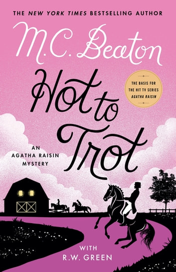 Hot to Trot - An Agatha Raisin Mystery eBook by M. C. Beaton,Rod Greene
