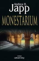 Monestarium ebook by Andrea H. Japp