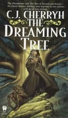 The Dreaming Tree eBook by C. J. Cherryh
