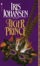 The Tiger Prince ebook by Iris Johansen