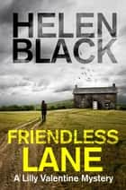 Friendless Lane - A Lilly Valentine novel ebook by