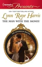 The Man with the Money ebook by Lynn Raye Harris