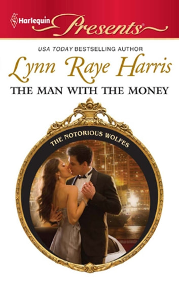 The Man With The Money Ebook By Lynn Raye Harris 9781459215467