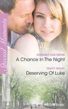 A Chance In The Night/Deserving Of Luke ebook by Kimberly Van Meter, Tracy Wolff