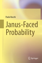 Janus-Faced Probability ebook by Paolo Rocchi