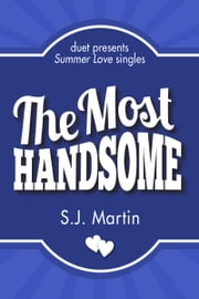The Most Handsome ebook by S.J. Martin