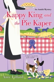 Kappy King and the Pie Kaper ebook by Amy Lillard
