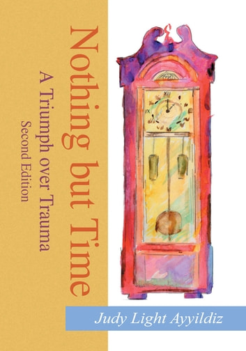 Nothing but Time ebook by Judy Light Ayyildiz