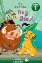 The Lion King: Bug Stew - A Disney Read Along (Level 1) ebook by Disney Book Group, Apple Jordan