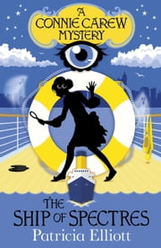 The Connie Carew Mysteries: The Ship of Spectres ebook by Patricia Elliott