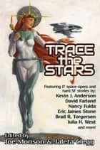 Trace the Stars - LTUE Benefit Anthologies, #1 ebook by Nancy Fulda, Sandra Tayler, Kevin J. Anderson,...