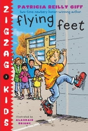 Flying Feet ebook by Patricia Reilly Giff,Alasdair Bright