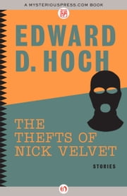 The Thefts of Nick Velvet - Stories ebook by Edward D. Hoch