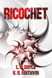 Ricochet ebook by KR Methvin, LD Doyle