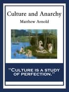 Culture and Anarchy - With linked Table of Contents ebook by Matthew Arnold
