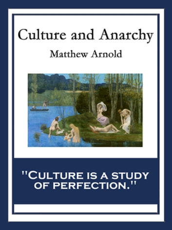 a view at the culture created by matthew arnold