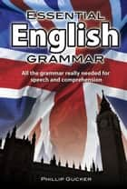 Essential English Grammar ebook by Philip Gucker