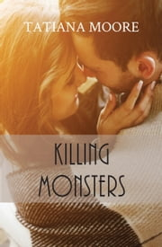 Killing Monsters ebook by Tatiana Moore